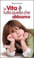 La vita è tutto quello che abbiamo - Ferrero Bruno, Autori vari
