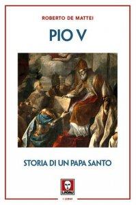 Copertina di 'Pio V. Storia di un papa santo'