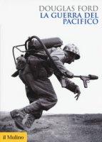 La guerra del Pacifico - Ford Douglas