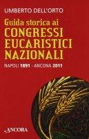 Guida storica ai congressi eucaristici - Dell'Orto Umberto
