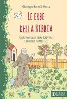 Erbe della Bibbia. Citazioni dalle Sacre Scritture e consigli terapeutici. (Le) - Giuseppe Bertelli Motta