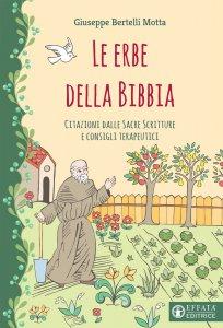 Copertina di 'Erbe della Bibbia. Citazioni dalle Sacre Scritture e consigli terapeutici. (Le)'