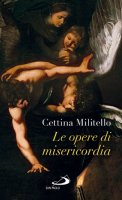 Le opere di misericordia - Militello Cettina