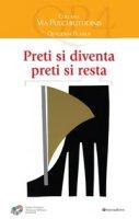 Preti si diventa presti si resta - Michele G. Masciarelli