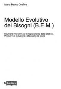 Copertina di 'Modello evolutivo dei bisogni (B.E.M.)'