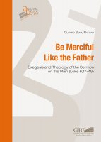 Be merciful like the father. Exegesis and theology of the Sermon on the plain (Luke 6,17-49). - Clifard  Sunil Ranjar