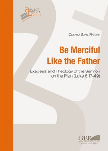 Copertina di 'Be merciful like the father. Exegesis and theology of the Sermon on the plain (Luke 6,17-49).'