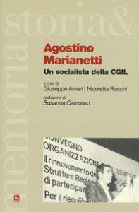 Copertina di 'Agostino Marianetti. Un socialista della CGIL'
