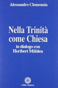 Copertina di 'Nella Trinità come Chiesa'