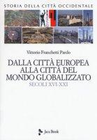 Storia della città occidentale - Franchetti Pardo Vittorio