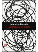 Mobilitazione totale - Maurizio Ferraris