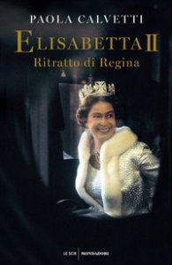 Copertina di 'Elisabetta II. Ritratto di regina'