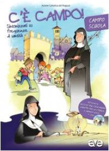 Copertina di 'C'è campo! Sintonizzati su frequenza di santità: Il sussidio per l'educatore-Il libretto per la liturgia del campo scuola-Il grande gioco'