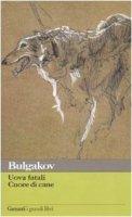 Uova fatali. Cuore di cane - Bulgakov Michail