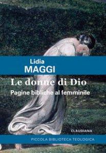 Copertina di 'Donne di Dio. Pagine bibliche al femminile (Le )'