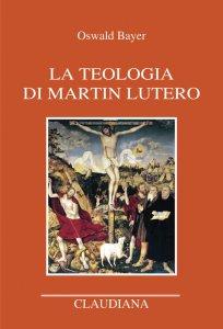 Copertina di 'La teologia di Martin Lutero'