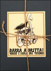 Copertina di 'Barra a dritta! Verso l'isola del Tesoro'