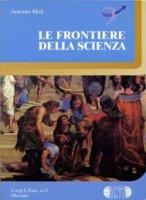 Le frontiere della scienza - Meli Antonio