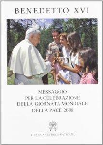 """Copertina di '""""Messaggio per la Celebrazione della Giornata Mondiale della Pace 2008""""'"""