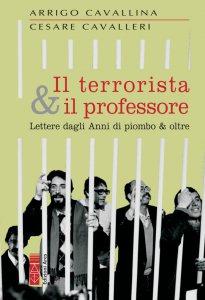 Copertina di 'Il terrorista & il professore'