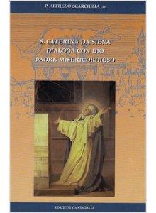 Copertina di 'S. Caterina da Siena dialoga con Dio padre misericordioso'