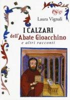 I calzari dell'abate Gioacchino e altri racconti - Vignali Laura