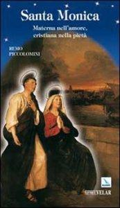Copertina di 'Santa Monica. Materna nell'amore, cristiana nella pietà'