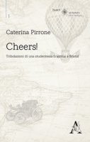 Cheers! Tribolazioni di una studentessa Erasmus a Bristol - Pirrone Caterina