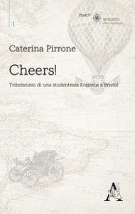 Copertina di 'Cheers! Tribolazioni di una studentessa Erasmus a Bristol'