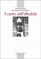 Il canto dell'allodola. Lettere scelte (1947-1961) - Maria di Campello, Vannucci Giovanni M.