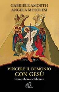 Copertina di 'Vincere il demonio con Gesù'