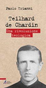 Copertina di 'Teilhard de Chardin. Una rivoluzione teologica'