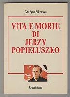 Vita e morte di Jerzy Popieluszko - Sikorska Grázyna
