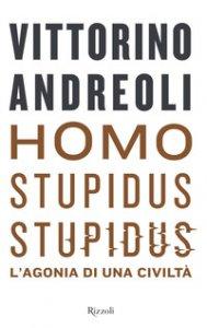 Copertina di 'Homo stupidus stupidus. L'agonia di una civiltà'