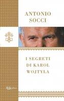 I segreti di Karol Wojtyla - Antonio Socci
