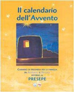 Copertina di 'Il Calendario dell'Avvento. Cammino di preghiera per la famiglia in Avvento e Natale intorno al Presepe'