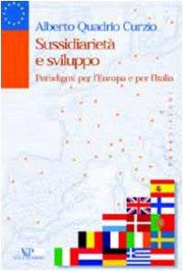 Copertina di 'Sussidiarietà e sviluppo. Paradigmi per l'Europa e per l'Italia'