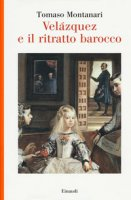 Velazquez e il ritratto barocco - Montanari Tomaso
