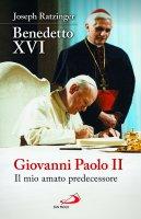 Giovanni Paolo II Il mio amato predecessore - Joseph Ratzinger