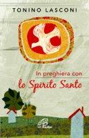 In preghiera con lo Spirito Santo - Tonino Lasconi
