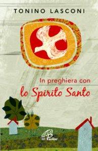 Copertina di 'In preghiera con lo Spirito Santo'