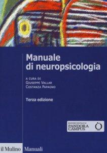 Copertina di 'Manuale di neuropsicologia clinica. Clinica ed elementi di riabilitazione'