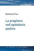La preghiera nell'epistolario paolino - Bartolomeo Puca