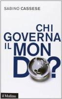 Chi governa il mondo? - Sabino Cassese