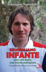 Copertina di 'Massimiliano Infante. Una vita bella, una morte esemplare'
