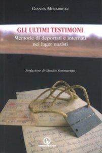 Copertina di 'Gli ultimi testimoni. Memorie di deportati e internati nei lager nazisti'