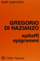 Epigrammi epitaffi - Gregorio Di Nazianzo (San)