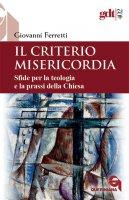 Il criterio misericordia - Giovanni Ferretti