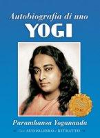 Autobiografia di uno yogi. Con CD-Audio - Paramhansa Yogananda