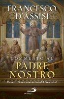 Commento al Padre Nostro - Francesco d'Assisi (san)